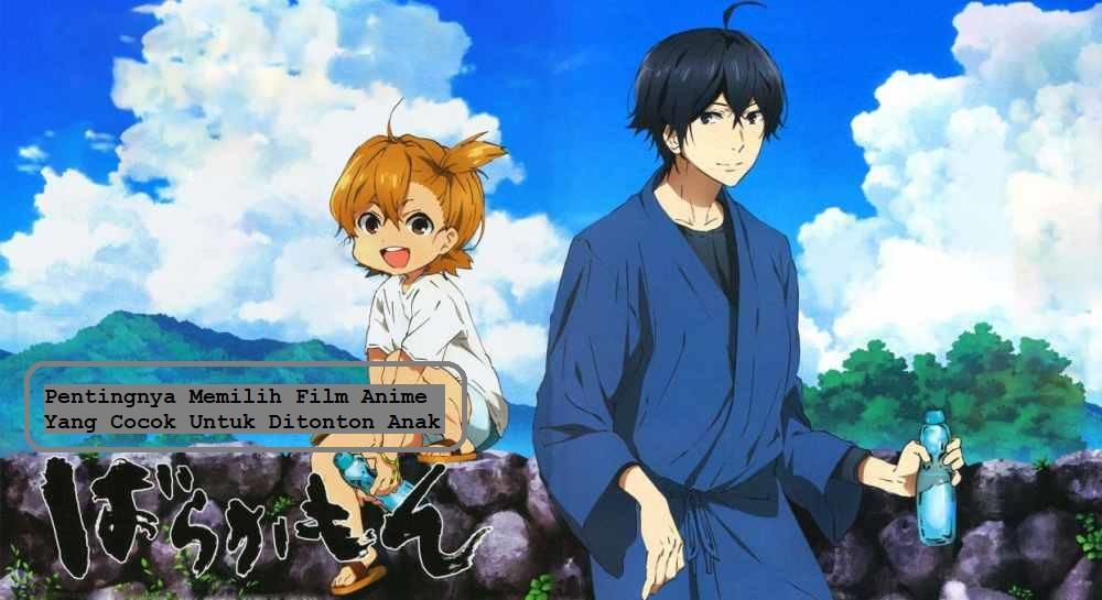 Pentingnya Memilih Film Anime Yang Cocok Untuk Ditonton Anak